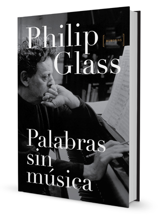 Philip Glass Palabras sin música